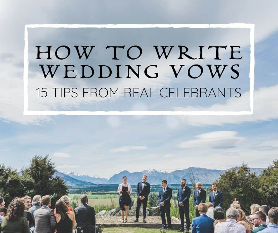 How to write your own vows, how to write wedding vows, tips from real celebrants